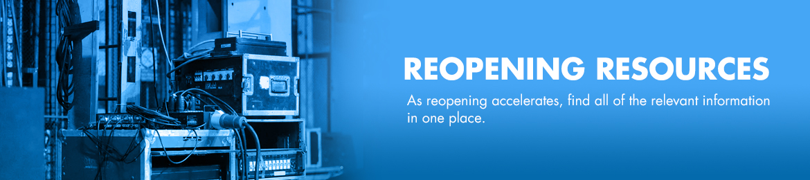 REOPENING RESOURCES: As reopening accelerates, find all of the relevant information in one place.