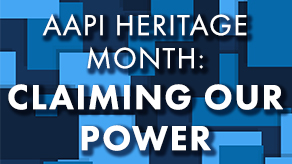 Claiming Our Power: AAPI Agency, Representation and Justice in the Workplace