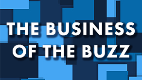The Business of the Buzz