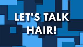 Member Update: Let's Talk Hair!